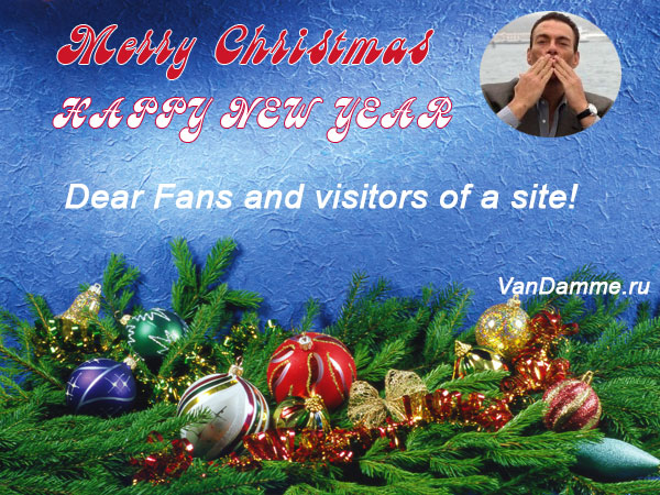 Jean-Claude Van Damme / MARRY CHRISTMAS AND HAPPY NEW YEAR!!!